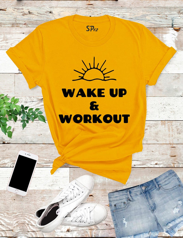 Wake Up and Workout T Shirt