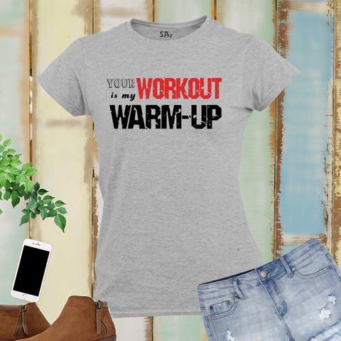 Warm Up Workout Fitness crossfit Women T Shirt