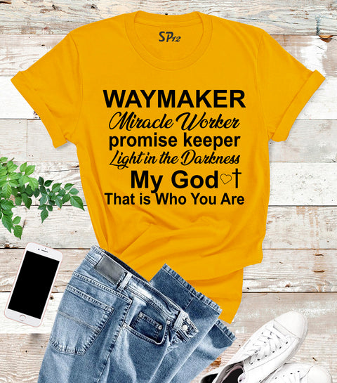 Waymaker Miracle Worker Promise Keeper Light In The Darkness My God T Shirt