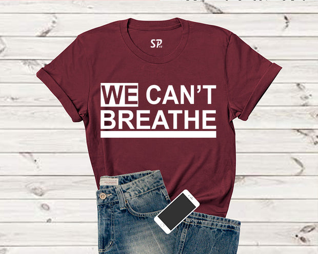 We Can't Breathe Activist T Shirt
