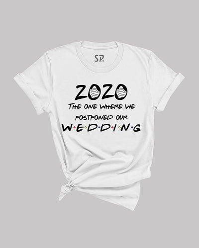 Wedding Postponed T Shirt 2020 Stay Home Quarantine Stay Safe Tee