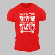 When Feel Quitting Think Why Started Fitness crossfit Gym T Shirt