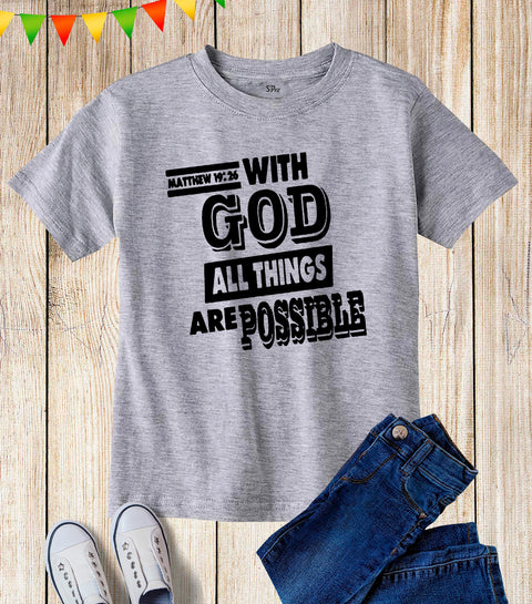With God All Things Are Possible Kids T Shirt