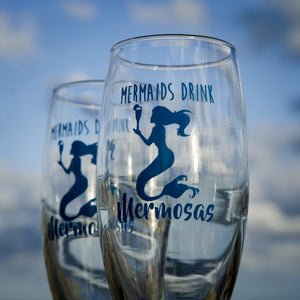 """Mermaids Drink Mermosas"" Mimosas Glass"