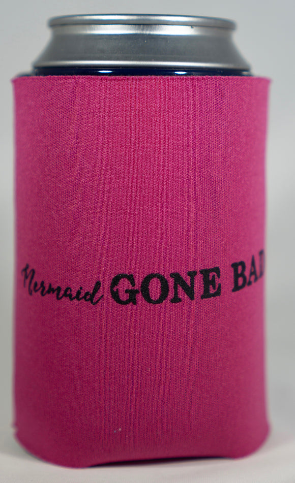 Gone Bad Koozie by The Filthy Mermaid