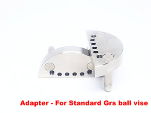 Adapter - For Standard Grs Ball Vise - New Design