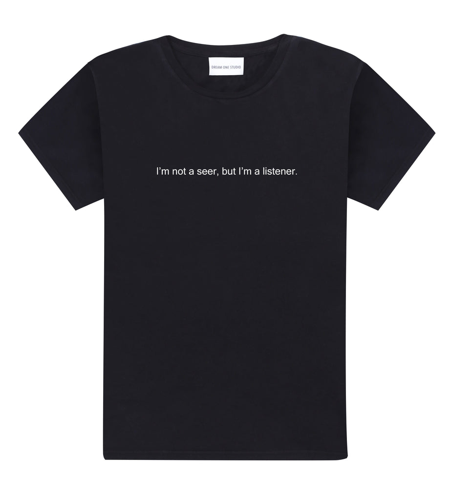 T-Shirt Unisex Noir 100% Coton organique - I'm Not A Seer, But I'm A Listener