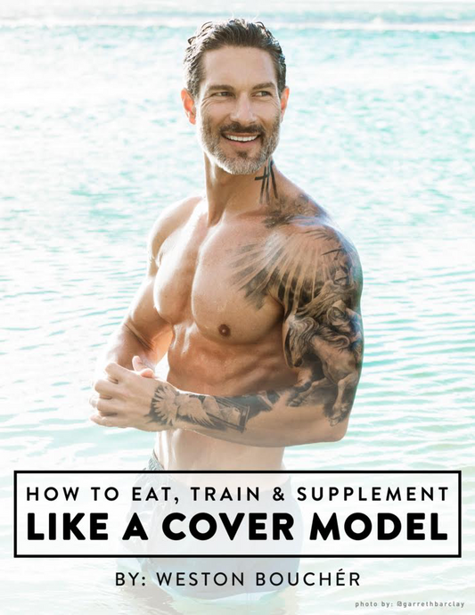 How To Eat, Train & Supplement Like A Cover Model