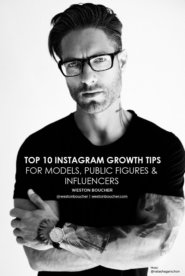 TOP 10 INSTAGRAM GROWTH TIPS : For Models, Public Figures & Influencers - 2019 Edition - FREE