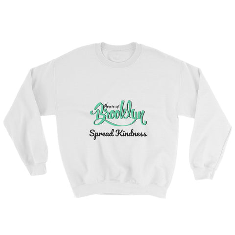 House of Brooklyn #SpreadKindness Sweatshirt