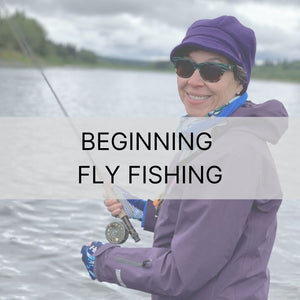 ONLINE: JULY 14th & 15th 2020 CLASS | Beginning Fly Fishing Class w/out in-person Casting Lesson
