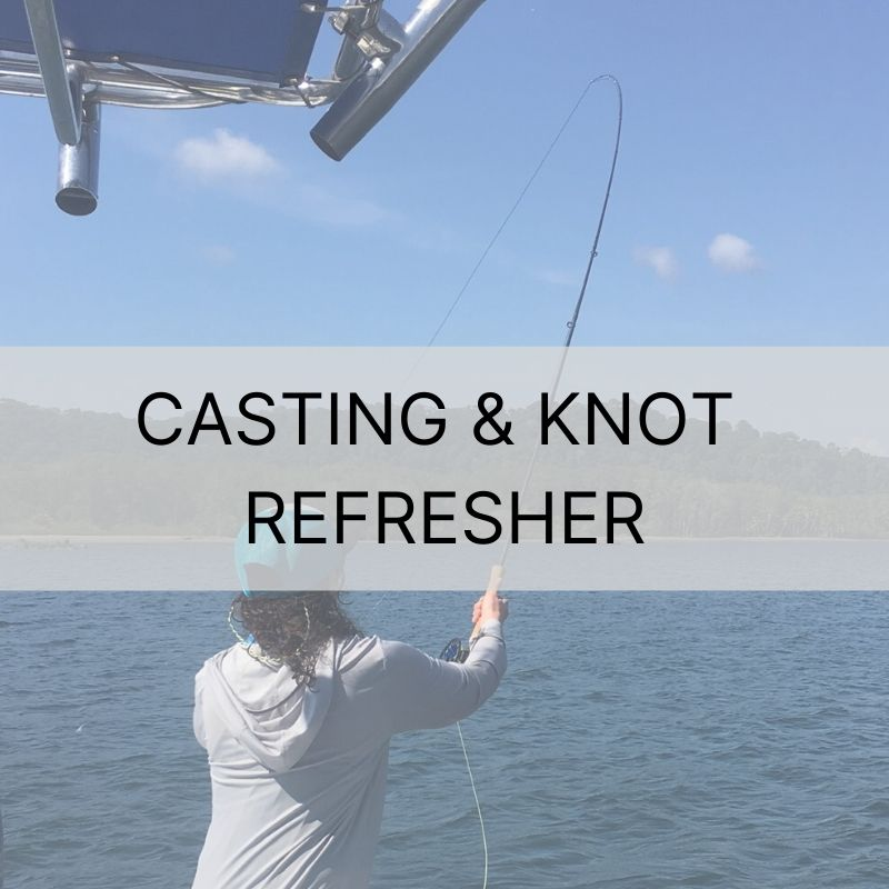 May 12th | Casting & Knot Tying Refresher