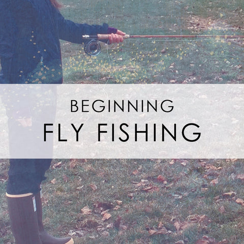 APRIL 26th & 27th | Beginning Fly Fishing Class