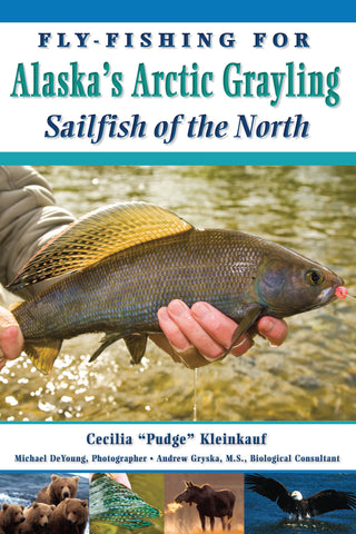 Fly-Fishing for Alaska's Arctic Grayling Sailfish of the North