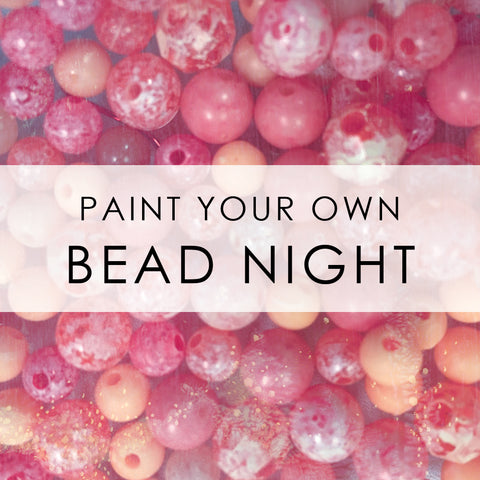 September 10th | Paint Your Own Beads Night