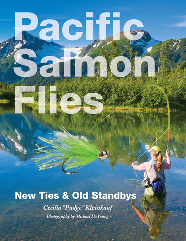 Pacific Salmon Flies: New Ties & Old Standbys