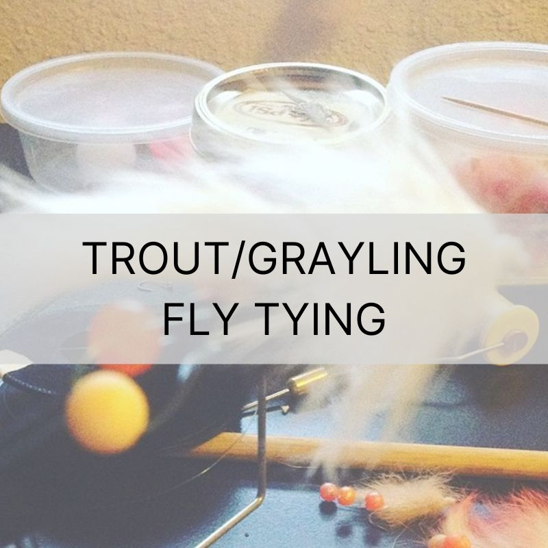 MARCH 18th | Trout/Grayling Fly Tying
