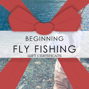 GIFT CERTIFICATE | Beginning Fly Fishing Class