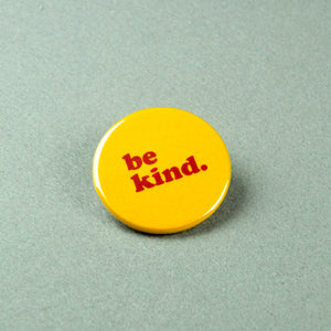 """Be Kind"" Button Pin"