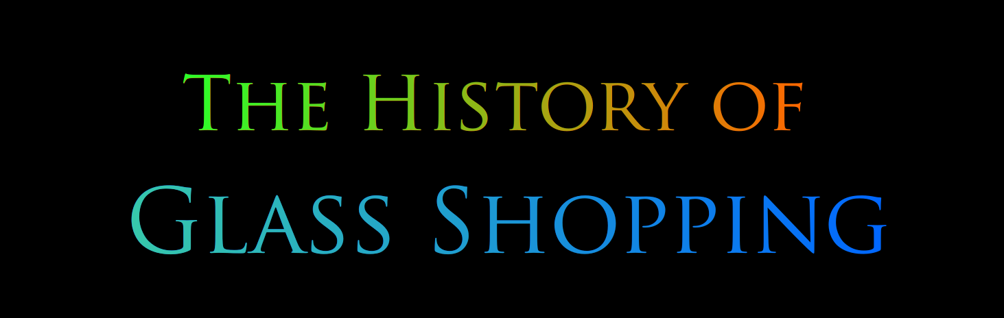The History of Glass Shopping