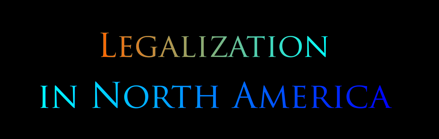 Legalization in North America