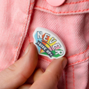 Never Give Up Rainbow Positive Affirmation Pin - Funky Laser