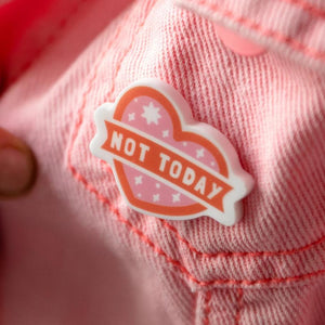 Not Today Comical Heart Pin - Funky Laser