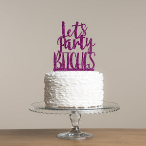 Let's Party Bitches! Hen-do Cake Topper - Funky Laser
