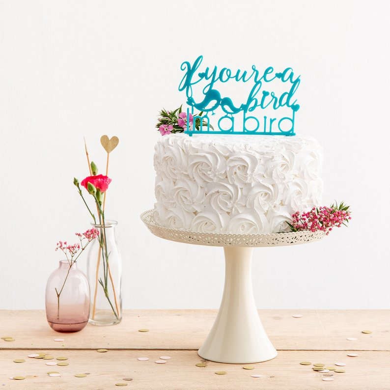 If You're A Bird, I'm A Bird Cake Topper - Funky Laser
