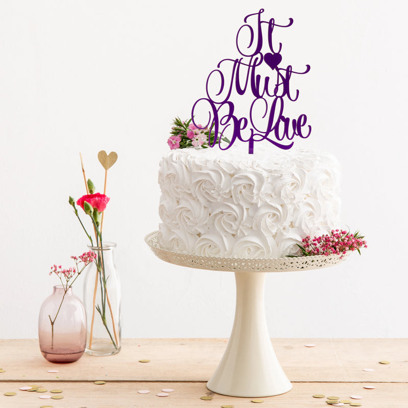 It Must Be Love Cake Topper - Funky Laser