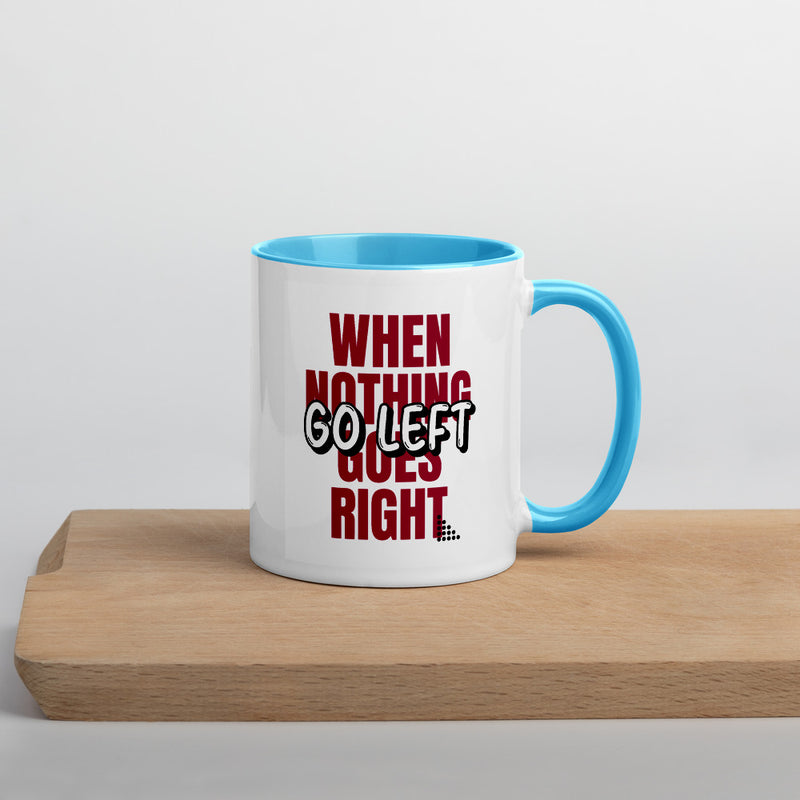 Inpiration - When Nothing Goes Right Go Left - theprintypeople
