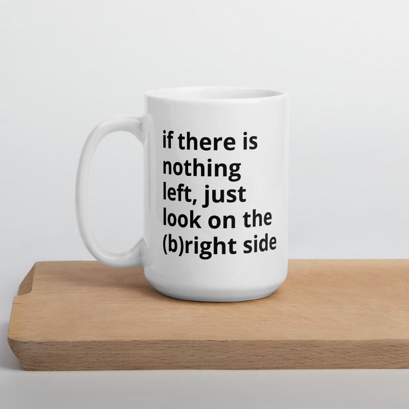 Look on bright side Mug - theprintypeople