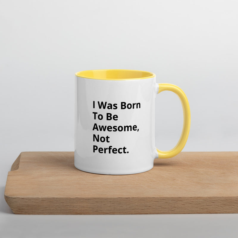 I was born to be Awesome Mug with Color Inside - theprintypeople