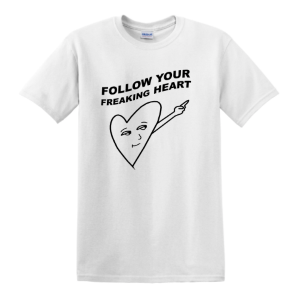 Concert style T-shirt | Follow Your Freaking Heart