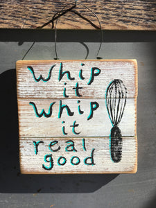Whip it, Whip it real good / Upcycled Handpainted Wood Sign