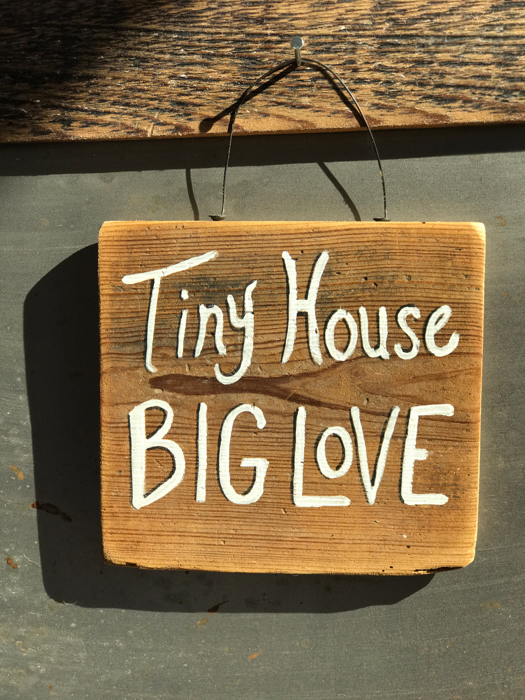 Tiny House Big Love / Upcycled Hand-painted Wood Sign