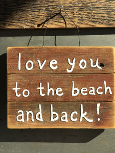 Love You To The Beach And Back / Upcycled Hand-painted Wood Sign