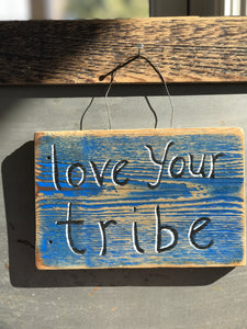 Love Your Tribe / Upcycled Hand-painted Wood Sign