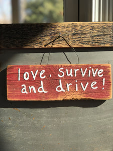 Love Survive And Drive / Upcycled Hand-painted Wood Sign
