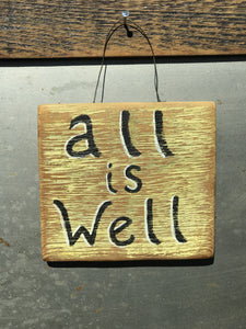 All Is Well / Upcycled Hand-painted Wood Sign