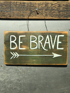 Be Brave with arrow / Upcycled Hand-painted Wood Sign