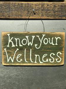 Know Your Wellness / Upcycled Hand-painted Wood Sign