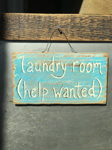 Laundry Room (Help Wanted) / Upcycled Hand-painted Wood Sign