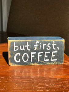 But First Coffee - Upcycled Hand-painted Wood Block