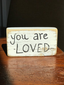 You Are Loved - Upcycled Hand-painted Wood Block