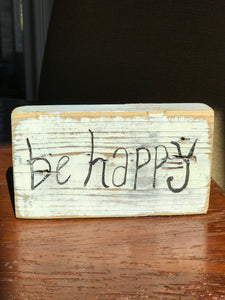 Be Happy - Upcycled Hand-painted Wood Block