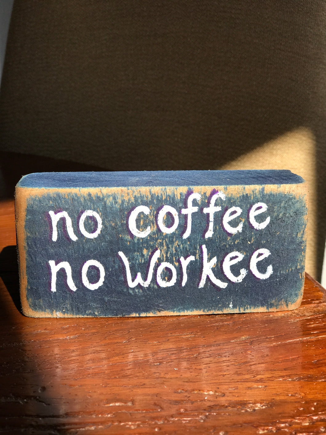 No Coffee No Workee - Upcycled Hand-painted Wood Block