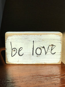 Be Love - Upcycled Hand-painted Wood Block