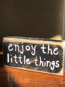 Enjoy The Little Things - Upcycled Hand-painted Wood Block