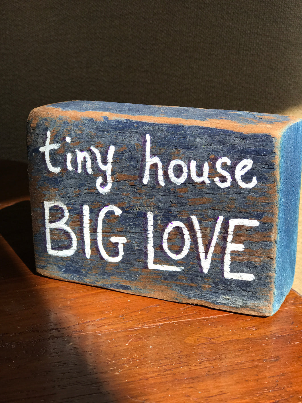 Tiny House Big Love - Upcycled Hand-painted Wood Block